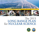 2015 NSAC Long Range Plan Report recommends FRIB completion and initiation of its science program and operation of the NSCL user program